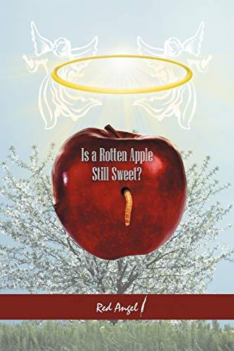 Is A Rotten Apple Still Sweet: Red A. Angel