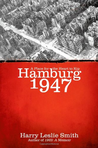 9781462062454: Hamburg 1947: A Place for the Heart to Kip