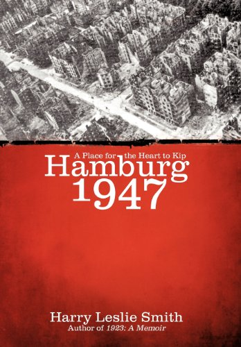 9781462062478: Hamburg 1947: A Place for the Heart to Kip