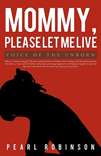 9781462063710: Mommy, Please Let Me Live: Voice of the Unborn