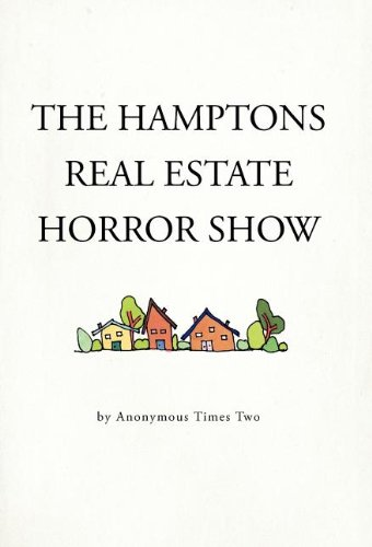 The Hamptons Real Estate Horror Show: Anonymous Times Two