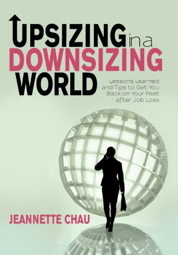 9781462064267: Upsizing in a Downsizing World: Lessons Learned and Tips to Get You Back on Your Feet After Job Loss