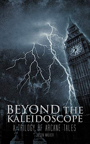 9781462064762: Beyond the Kaleidoscope: A Trilogy of Arcane Tales