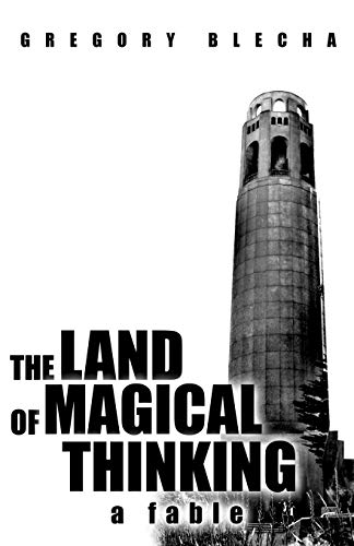 9781462066230: The Land Of Magical Thinking: A Fable