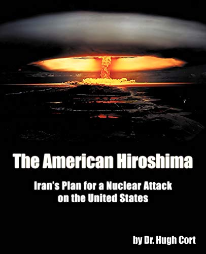 9781462067329: The American Hiroshima: Iran's Plan for a Nuclear Attack on the United States