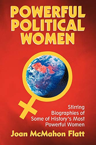 Powerful Political Women Stirring Biographies of Some of Historys Most Powerful Women: Joan McMahon...