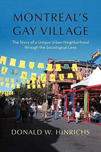9781462068371: Montreal's Gay Village: The Story of a Unique Urban Neighborhood Through the Sociological Lens