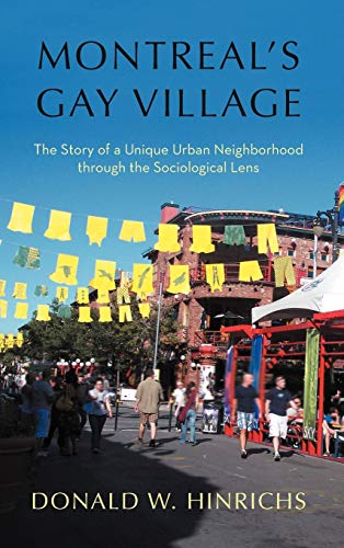 9781462068395: Montreal's Gay Village: The Story of a Unique Urban Neighborhood Through the Sociological Lens