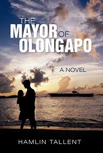 9781462071647: The Mayor of Olongapo