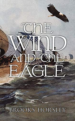 The Wind and the Eagle: Brooks Horsley