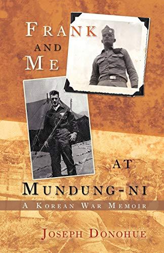 9781462072835: Frank and Me At Mundung-Ni: A Korean War Memoir