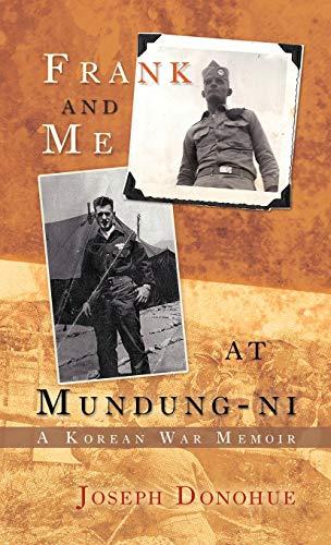 9781462072859: Frank and Me at Mundung-Ni: A Korean War Memoir