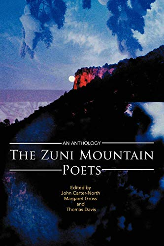 The Zuni Mountain Poets : An Anthology: Margaret Gross; John