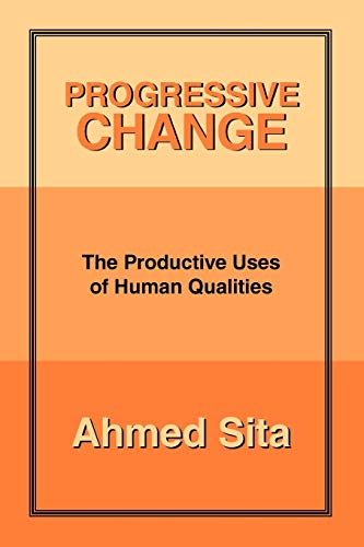 Progressive Change The Productive Uses Of Human: Ahmed Sita