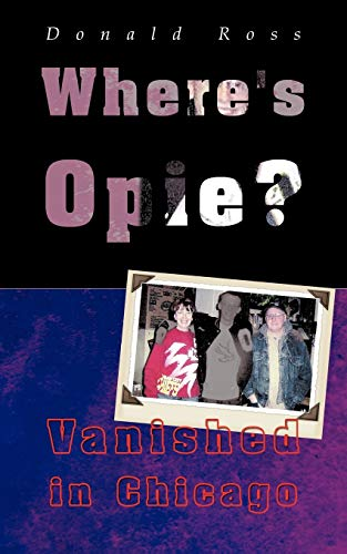 9781462083039: Where's Opie?: Vanished in Chicago