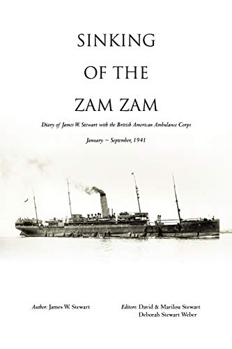 9781462083060: Sinking of the Zam Zam: Diary of James W. Stewart with the British American Ambulance Corps
