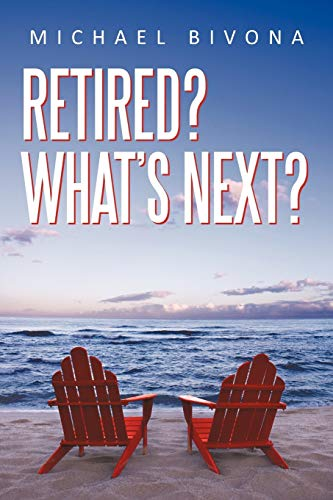 9781462083077: Retired? What's Next?