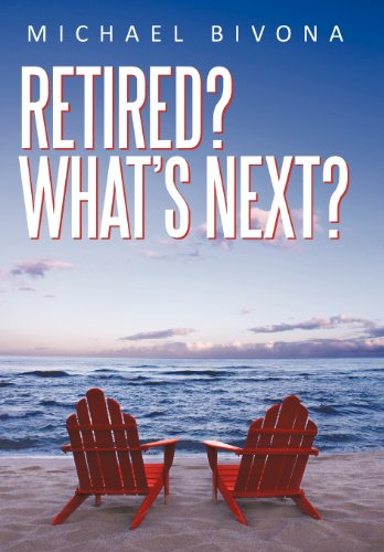 9781462083084: Retired? What's Next?