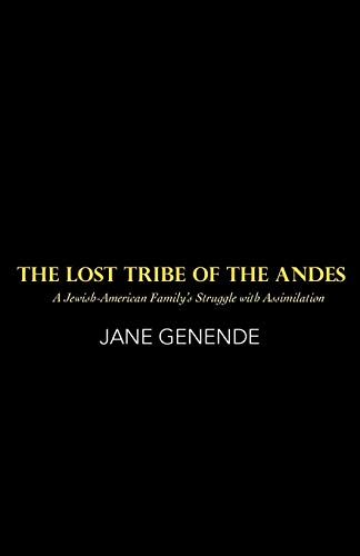 9781462083862: The Lost Tribe of the Andes: A Jewish-American Family's Struggle with Assimilation