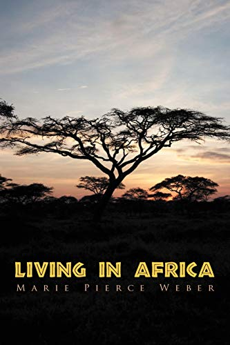 Living in Africa: Marie Pierce Weber