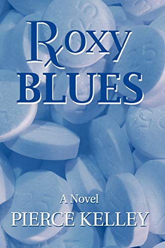 Roxy Blues: A Novel: Kelley, Pierce