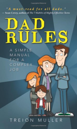 9781462110315: Dad Rules: A Simple Manual for a Complex Job
