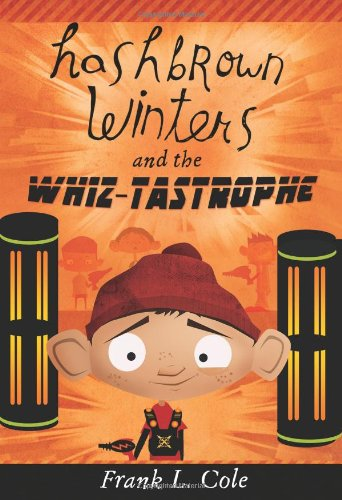 Hashbrown Winters and the Whiz-Tastrophe: Frank L. Cole