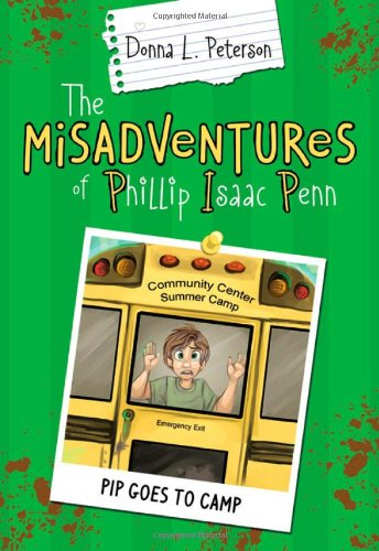 9781462110773: The Misadventures of Phillip Isaac Penn: PIP Goes to Camp