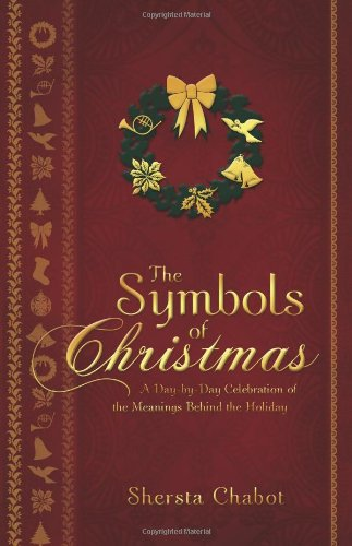 9781462110872: The Symbols of Christmas: A Day-by-Day Celebration of the Meanings Behind the Holiday