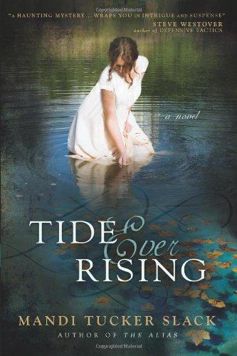 Tide Ever Rising: Slack, Mandi Tucker