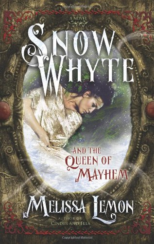Snow Whyte and the Queen of Mayhem: Melissa Lemon