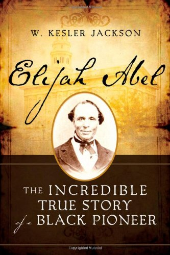 9781462111510: Elijah Abel: The Life and Times of a Black Priesthood Holder