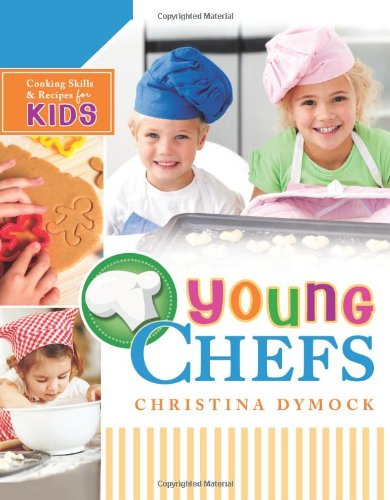 9781462111954: Young Chefs: Cooking Skills and Recipes for Kids
