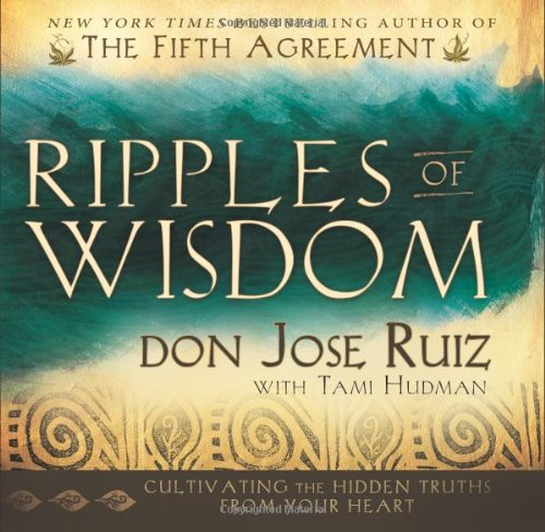 9781462112289: Ripples of Wisdom: Cultivating the Hidden Truths from Your Heart