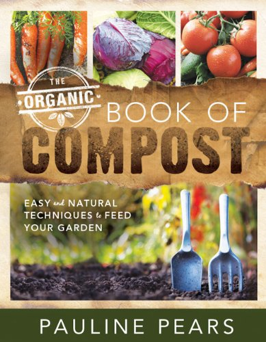 9781462112395: The Organic Book of Compost: Easy and Natural Techniques to Feed Your Garden