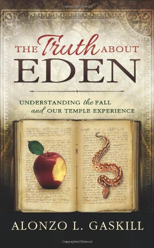 9781462112531: The Truth About Eden: Understanding the Fall and our Temple Experience