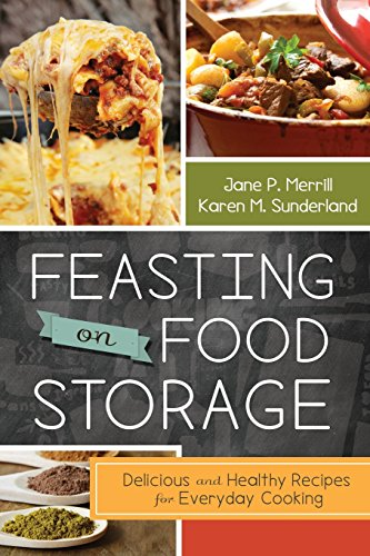 9781462112890: Feasting on Food Storage: Delicious and Healthy Recipes for Everyday Cooking