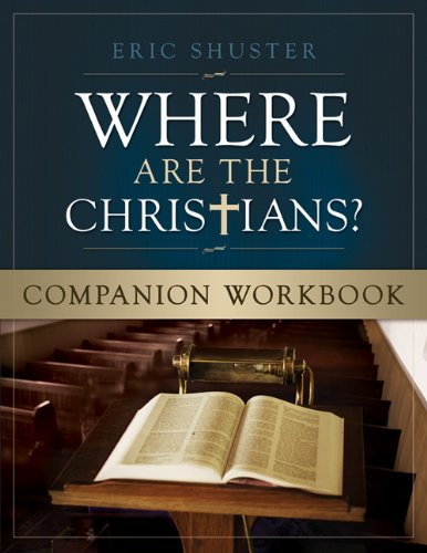Where Are the Christians Companion Workbook: Shuster, Eric