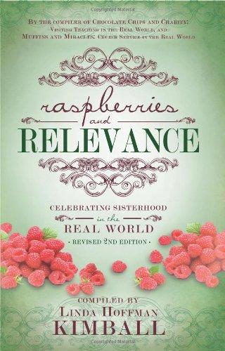 Raspberries & Relevance: Activities That Strengthen Sisterhood in the Real World: Kimball, ...