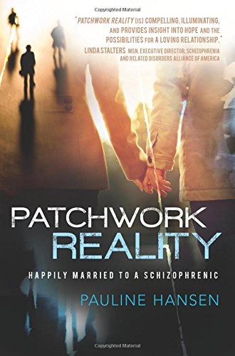 9781462113644: Patchwork Reality: Happily Married to a Schizophrenic