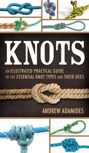 9781462114009: Knots: An Illustrated Practical Guide to the Essential Knot Types and Their Uses