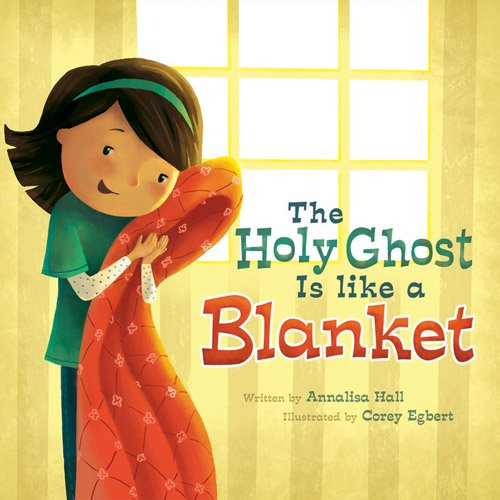 9781462114191: The Holy Ghost is Like a Blanket (Board Book)