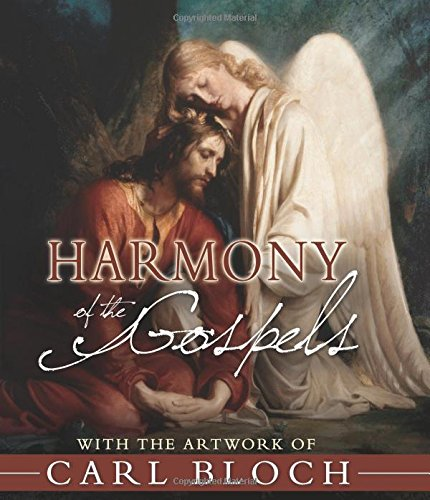 Harmony of the Gospels With the Artwork of Carl Bloch: Ron Gibbs