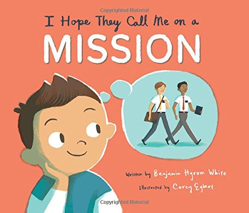 I Hope They Call Me on a Mission: White, Benjamin Hyrum