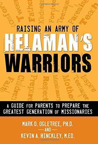 Raising an Army of Helaman's Warriors: A: Mark D. Ogletree;