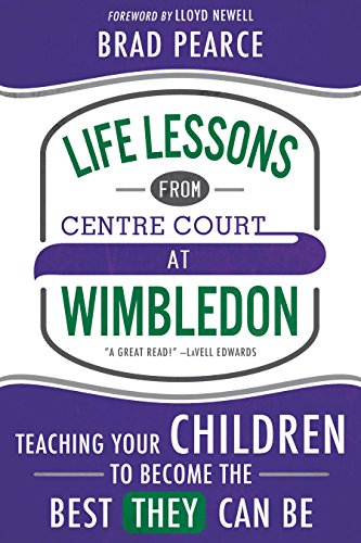 Life Lessons from Centre Court at Wimbledon: Pearce, Brad