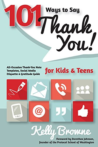 101 Ways to Say Thank You, Kids & Teens: All-Occasion Thank-You Note Templates, Social Media ...