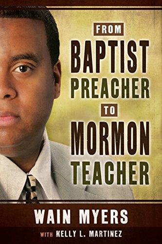 From Baptist Preacher to Mormon Teacher: Kelly L. Martinez; Wain Myers