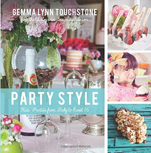 9781462117178: Party Style: Kids' Parties from Baby to Sweet 16