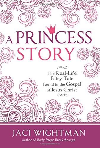 9781462117185: A Princess Story: The Real-Life Fairy Tale Found in the Gospel of Jesus Christ